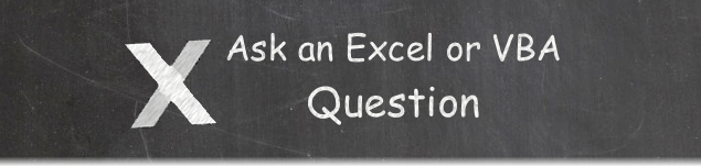 Ask an Excel or VBA Question Banner