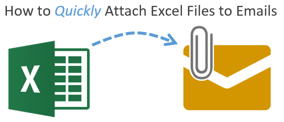 How To Quickly Attach Excel Files to Emails
