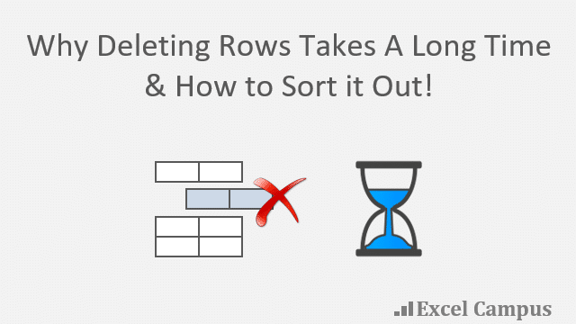 Why Deleting Rows Take A Long Time in Excel
