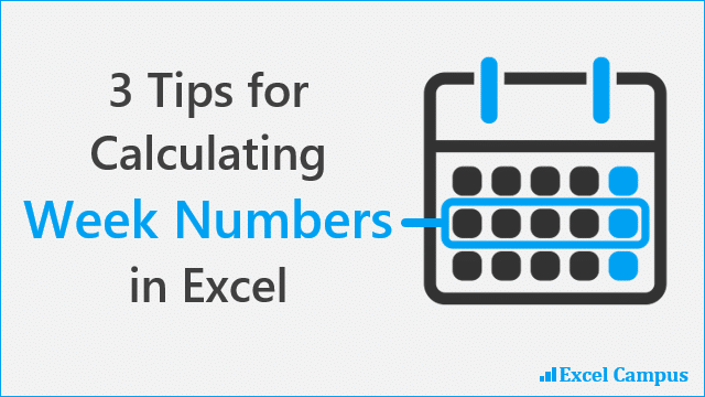 3 Tips for Calculating Week Numbers in Excel - Excel Campus - 640x360