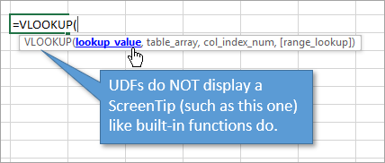UDFs do not have ScreenTips like built-in functions