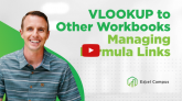 Vlookup to Other Workbooks - Managing & Sharing Files with Formula Links